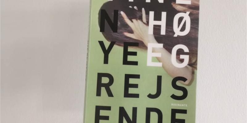 tine høeg nye rejsende roman anmeldelse rosinante kulturmor
