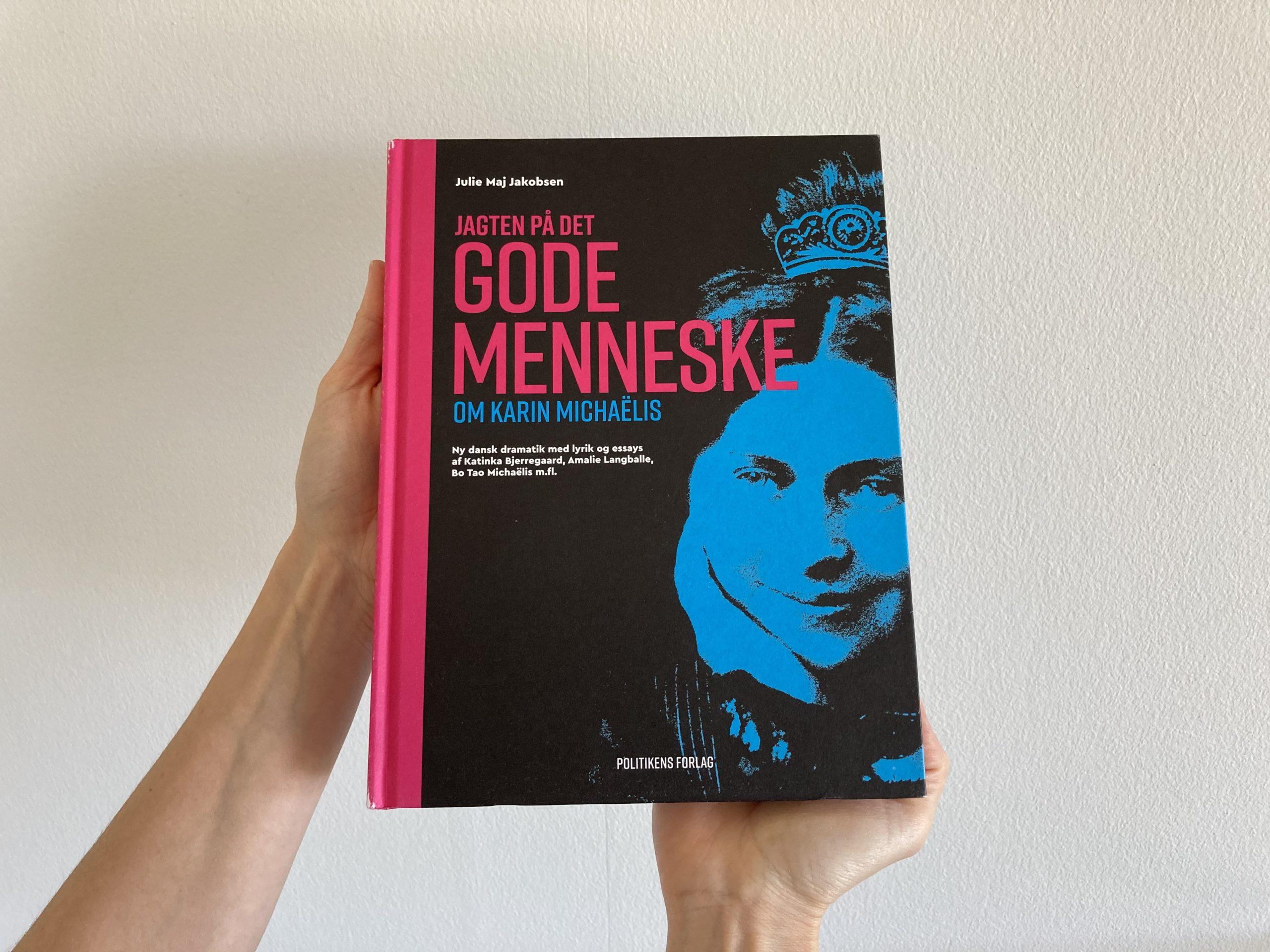 Jagten på det gode menneske Karin Michaëlis baggårdteatret politikens forlag